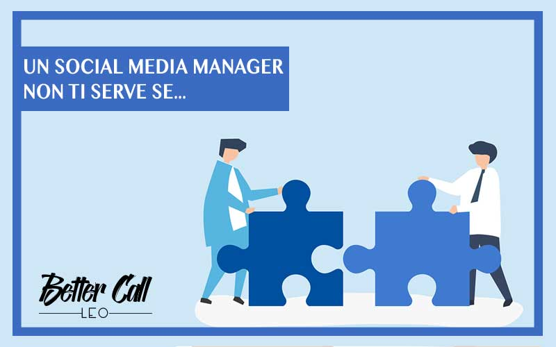 un social media manager non ti serve antonio leuzzi web e social media marketing
